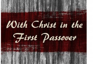 With Christ in the First Passover