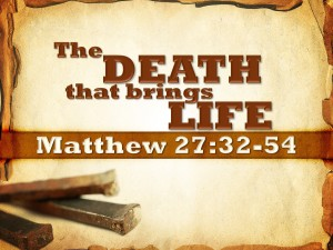 The Death that brings life