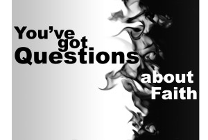 You've Got Questions About Faith