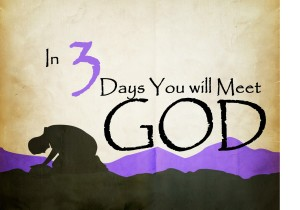 In 3 Days you will meet God