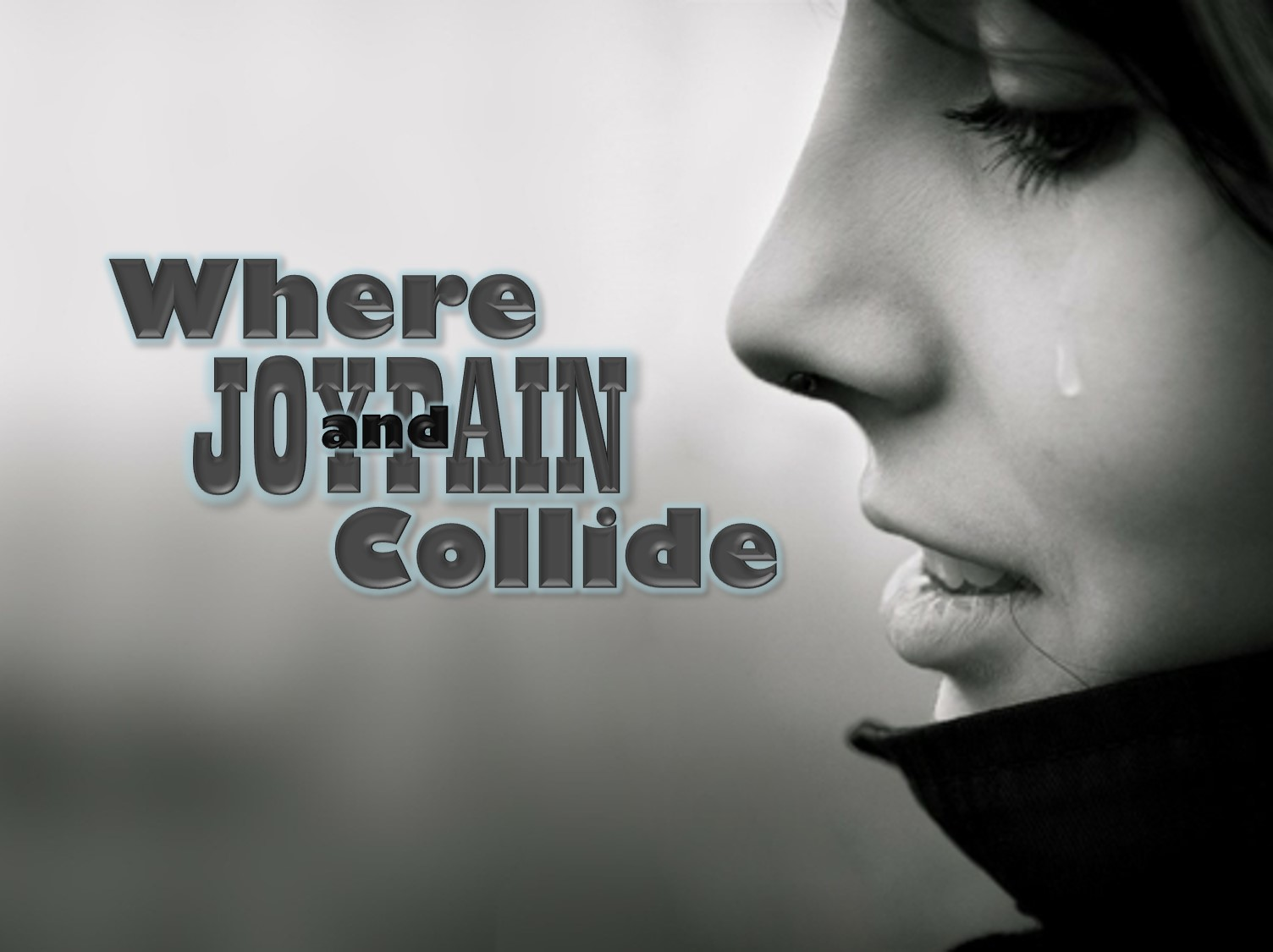 Where Joy and Pain Collide