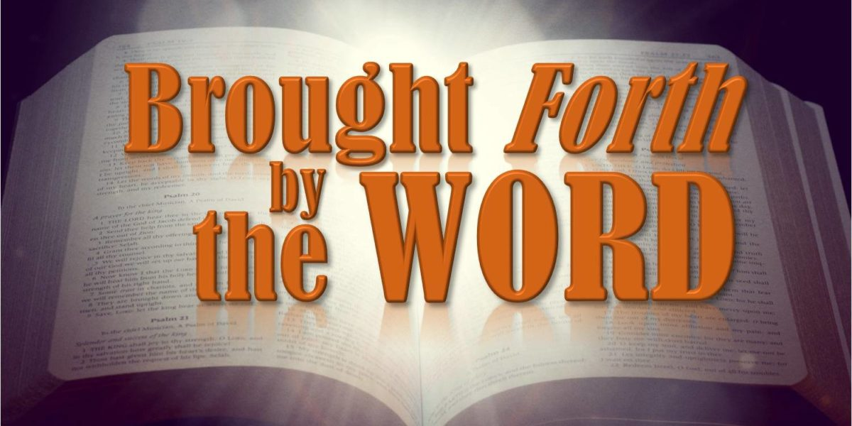 Brought Forth by the Word (James 1:18)