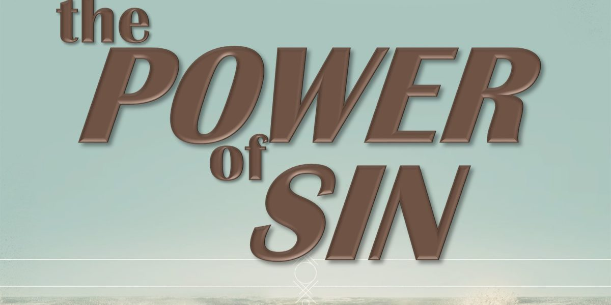 The Power of Sin (James 1:15)