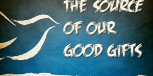 The Source of Our Good Gifts (James 1:16-18)