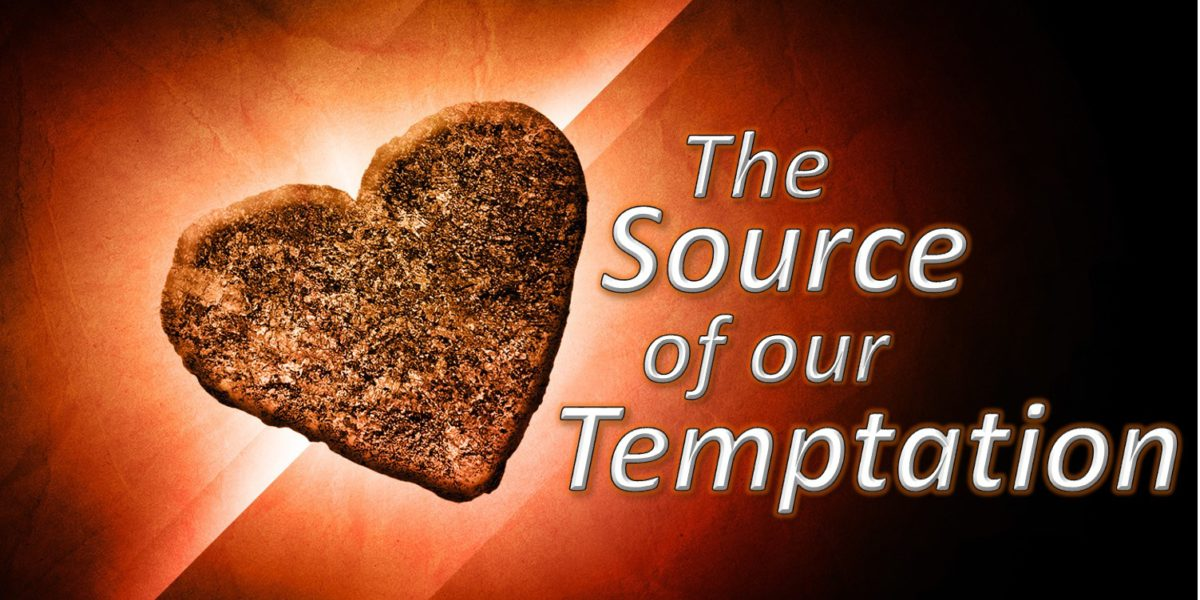 The Source of Our Temptation (James 1:13-15)