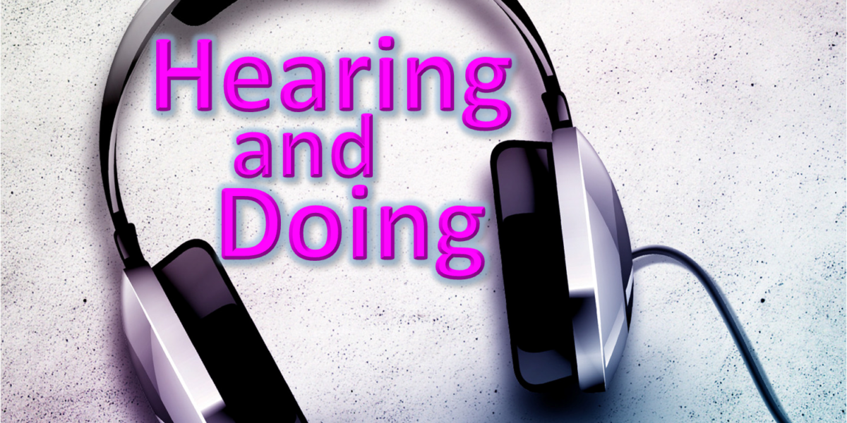 Hearing and Doing (James 1:22-25)
