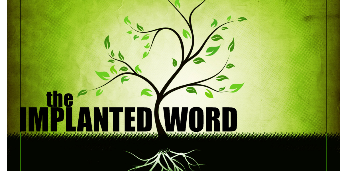 The Implanted Word (James 1:19-25)