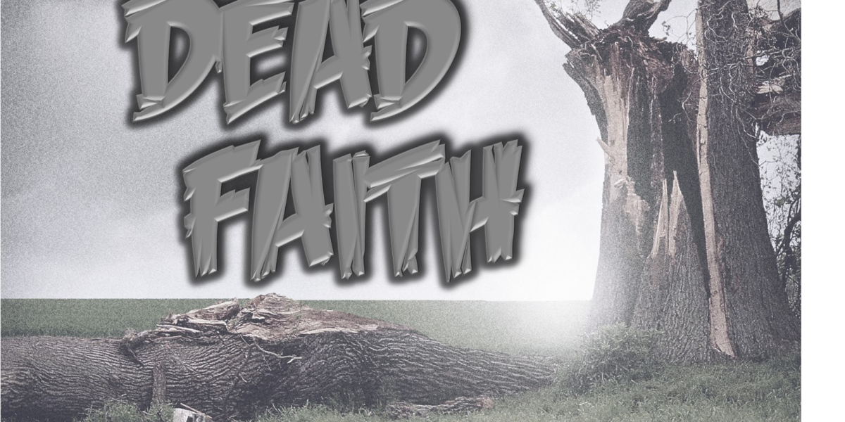 Dead Faith (James 2:14-17)