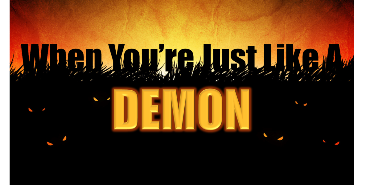 When You're Just Like a Demon (James 2:18-19)