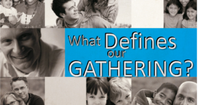 What Defines Our Gathering?