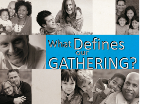 what-defines-our-gathering