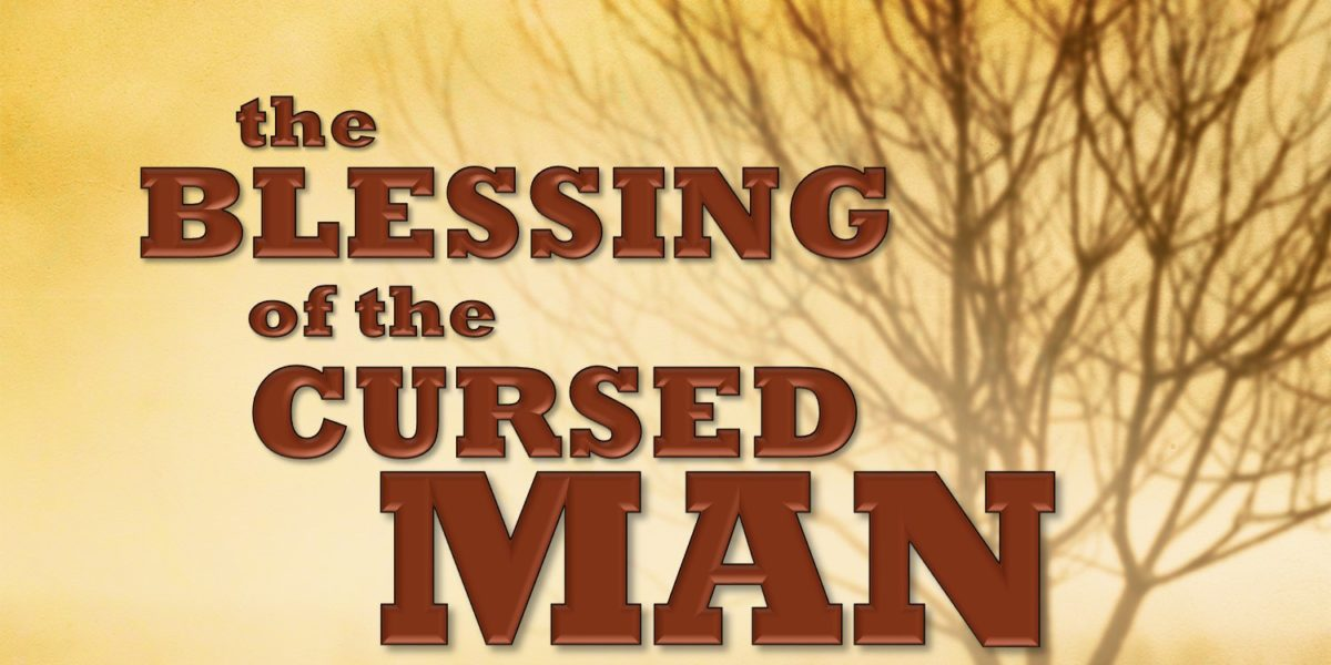 The Blessing of the Cursed Man (Deuteronomy 21:22-23)