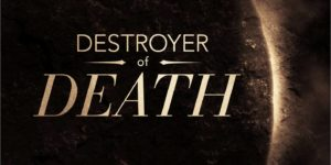 Destroyer of Death (Isaiah 25:6-8)