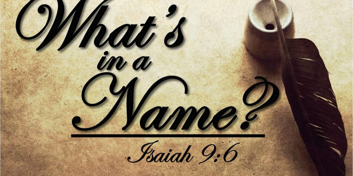 What's in a Name (Isaiah 9:6)